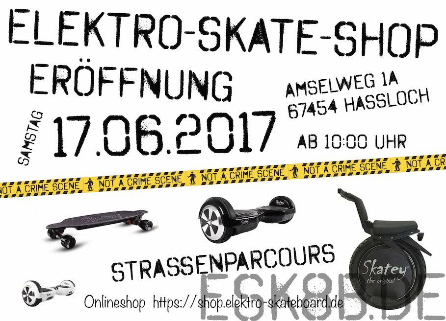 +++ 17.06.2017 Elektro Skate Shop Eröffnung +++